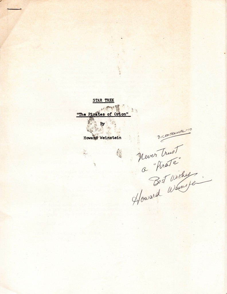 "The cover of The Pirates of Orion script. it is old and a little beat up, and is signed by Howard Weinstein with the inscription ""Never trust a pirate"""
