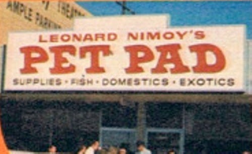 The sign on Leonard Nimoy's Pet Pad, Nimoy's pet store in the late 60s and early 70s.